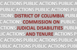 text District of Columbia Commission on Judicial Disabilities and Tenure with Public Actions